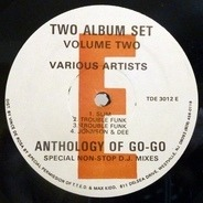 Slim, Trouble Funk a.o. - Anthology Of Go-Go Volume Two (Special Non-Stop D.J. Mixes)