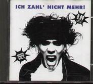 Anne Clark / Lacrimosa / Normahl a.o. - Ich Zahl' Nicht Mehr! Indie Punk Vol. 2g