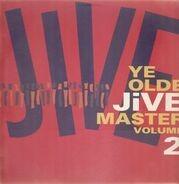 The Big Boys, The Jive Bombers, ... - Ye Olde Jive Master Vol. 2