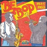 Various - Be Bop                 1945-53