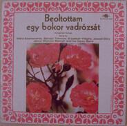 Hungarian Songs - Beoltottam egy bokor vadrózsát