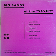 Lucky Millinder / Andy Kirk / Jimmy Mundy - Big Bands Of The Savoy