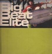 Fatboy Slim, Depth Charge, Mantronix, Cut La Roc, Bentley Rhythm Ace, The Crystal Method - Big Beat Elite