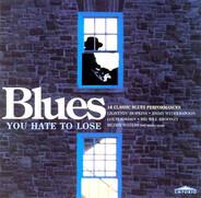 Otis Spann / Robert Lockwood / Memphis / etc - Blues You Hate To Lose