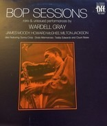 Wardell Gray, James Moody, Howard McGhee, Milton Jackson - Bop Sessions