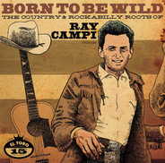 Hank Snow / Elvis Presley / Tommy Scott a.o. - Born To Be Wild - The Country & Rockabilly Roots Of Ray Campi