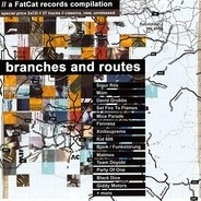 David Grubbs,Mice Parade,múm,Emiliana Torrini, u.a - Branches And Routes - A FatCat Records Compilation