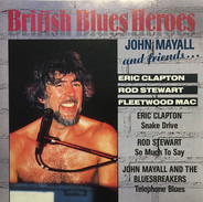 Blues Compilation - British Blues Heroes - John Mayall And Friends...