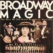 Joel Grey, Carol Lawrence, Julie Andrews ... - Broadway Magic: The Best Of The Great Broadway Musicals