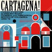 Rosendo Y Su Banda / Los Seven Del Swing / Cantina Y Su Combo a.o. - Cartagena! Curro Fuentes & The Big Band Cumbia And Descarga Sound Of Colombia 1962-72