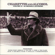 Oasis / The Clash / The Jam - Cigarettes And Alcohol, Volume II, Modern Anthems
