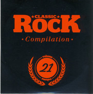 Monster Truck / The Quill / Vidunder a.o. - Classic Rock Compilation Volume 21