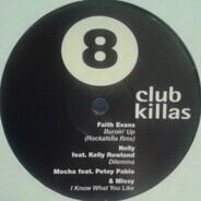 Faith Evans, Nelly feat. Kelly Rowland a.o. - Club Killas 8