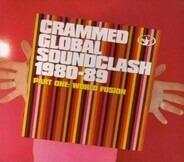 Zazou / Bikaye / Sonoko - Crammed Global Soundclash 1980-89 : Part One : World Fusio