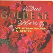 Millöcker, Lehar, Zeller a.o. - Das Goldene Herz Der Romantischen Operette