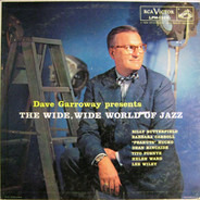 Barbara Carrol, Dean Kincaide, Tito Puente, a.o. - Dave Garroway Presents The Wide, Wide World Of Jazz