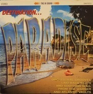 Les Crane, Arif Mardin a.o. - Destination Paradise - Orchestral Grooves, Laid Back Beats And Soothing Soul From The Warner And At