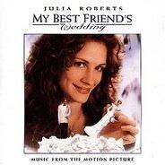 Diana King, Tony Bennett, The Exciters a.o. - Die Hochzeit meines besten Freundes (My Best Friend's Wedding)