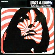 Dafydd Iwan, Y Diliau, Iris Williams, a.o. - Disc A Dawn -  Folk And Pop Songs From Wales