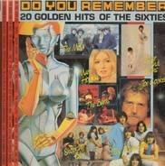 Zager & Evans, Shocking Blue a.o. - Do You Remember- 20 Golden Hits Of The Sixties