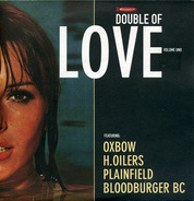 Oxbow, H.Oilers, Plainfield, Bloodburger BC - Double Of Love Volume Uno