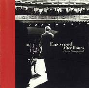 Phil Ramone / Clint Eastwood / Bruce Ricker - Eastwood After Hours — Live At Carnegie Hall