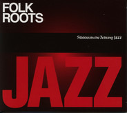 Jan Garbarek / Bill Frisell / Norah Jones a.o. - Folk Roots