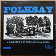 Woody Guthrie, Bob Carey a.o. - Folksay (A Collection Of American Folksongs
