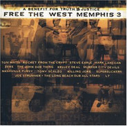 Steve Earle, Rocket From The Crypt a.o. - Free The West Memphis 3 (A Benefit For Truth & Justice)
