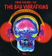 Jim Doval And The Gaucho's / The Wanted a.o. - From The Mid-60' The Bad Vibrations Of 16 U.S.A. Lost Bands Vol. 1