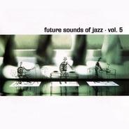 Chaser, Bjorn Torske, Nek-Lok, Earth Bound... - Future Sounds Of Jazz - Vol. 5