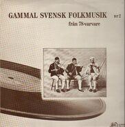 Various - Gammal Svensk Folkmusik 2