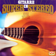Ladi Geisler, Kai Warner, Franz Löffler, a.o. - Gitarre In Super Stereo