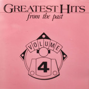 The Platters / Kenny Rogers / a. o. - Greatest Hits From The Past Volume 4