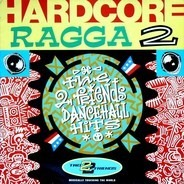 Ed 'Roughneck' Robinson,Hopeton Lindo,Cocoa Tea - Hardcore Ragga 2