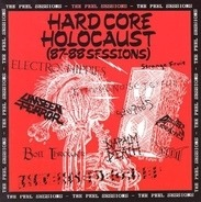 Stupids, Electro Hippies, Unseen Terror - Hardcore Holocaust (87-88 Sessions) - The Peel Sessions
