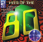 Pet Shop Boys, Gazebo, Thompson Twins, a.o. - Hits Of The 80's