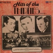 Jack Payne & His Band, Brian Lawrance & The Lansdowne House Sextet - Hits Of The Thirties Vol 3