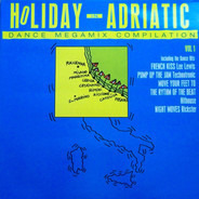 Technotronic, Lee Lewis a.o. - Holiday In Adriatic Vol.1 (Dance Megamix)