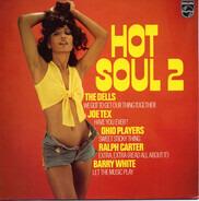 The Dells / Joe Tex / Ohio Players a.o. - Hot Soul 2