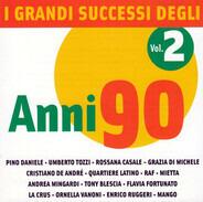 Pino Daniele / Umberto Tozzi / Raf / etc - I Grandi Successi Degli Anni 90 Vol.2