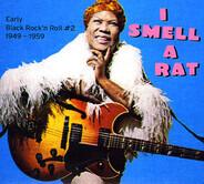 Howlin' Wolf, Big Mama Thornton, Guitar Slim a.o. - I Smell A Rat - Early Black Rock'N'Roll 2 - 1949-1959