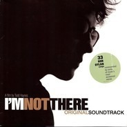 Bob Dylan reinterpreted - I'm Not There (Original Soundtrack)