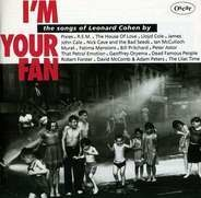 Pixies,Nick Cave And The Bad Seeds,John Cale - I'm Your Fan - The Songs Of Leonard Cohen By...