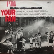 Pixies, REM, Nick Cave... - I'm Your Fan - The Songs Of Leonard Cohen By...