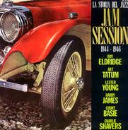 Roy Eldridge, Art Tatum, Lester Young, etc - La Storia Del Jazz/History Of Jazz: Jam Session (1944-1946)