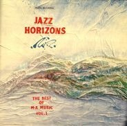 NHØP / Allan Botschinsky / Derek Watkins / Thomas Clausen Trio / a.o. - Jazz Horizons - The Best Of M•A Music Vol. 1