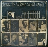 Hubert Laws, Hank Crawford a.o. - Jazz Is Alive And Well On CTI And KUDU