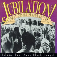 The Soul Stirrers, Mahalia Jackson a.o. - Jubilation! Great Gospel Performances • Volume Two: More Black Gospel