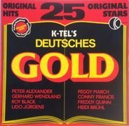 Peter Alexander, Roy Black, Freddy Quinn - K-Tel's Deutsches Gold - 25 Original Hits
